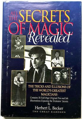 Herbert Becker All the Secrets of Magic Revealed