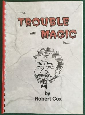 Robert Cox: The Trouble With Magic Is...